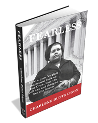 """FEARLESS:  How a poor Virginia seamstress took on Jim Crow, beat the poll tax and changed her city forever"" - Author - Charlene Butts Ligon  Hardcover"
